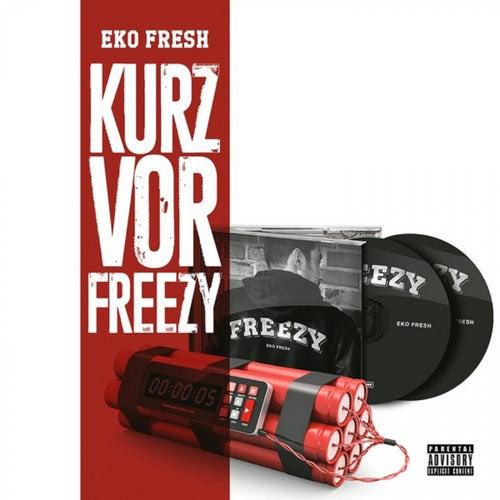 Kurz Vor Freezy von Eko Fresh