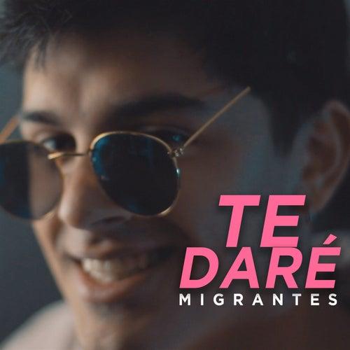 Te Daré de Migrantes