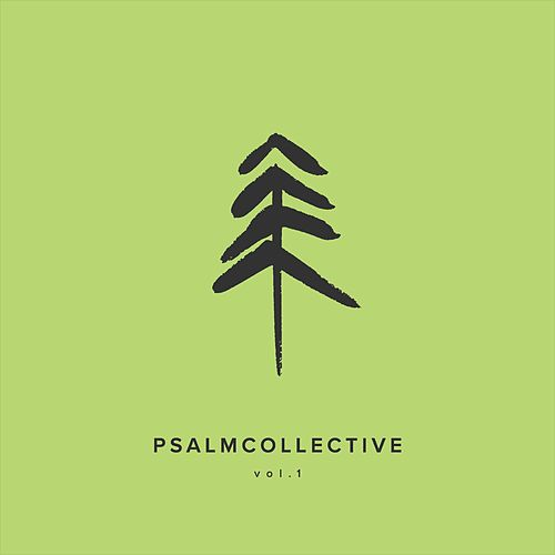 PsalmCollective, Vol. 1 di Psalm Collective
