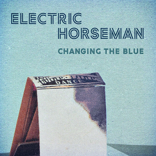 Changing The Blue by Electric Horseman