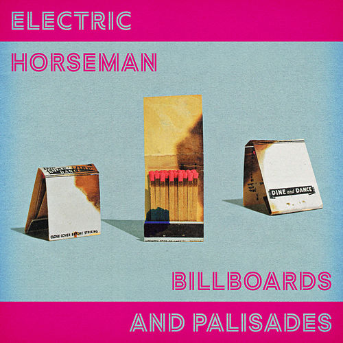 Billboards And Palisades by Electric Horseman