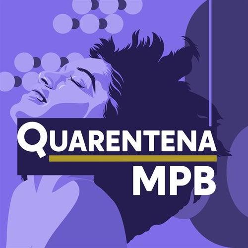 Quarentena MPB by Various Artists