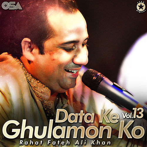 Data Ke Ghulamon Ko, Vol. 13 by Rahat Fateh Ali Khan