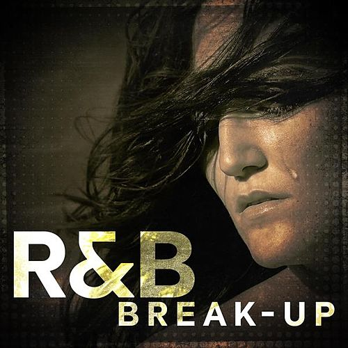 R&B Break-Up by Various Artists