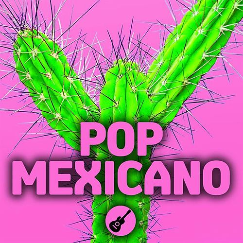 Pop Mexicano by Various Artists