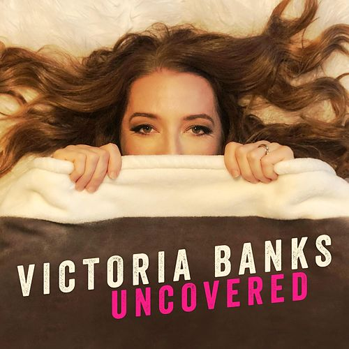 Uncovered de Victoria Banks