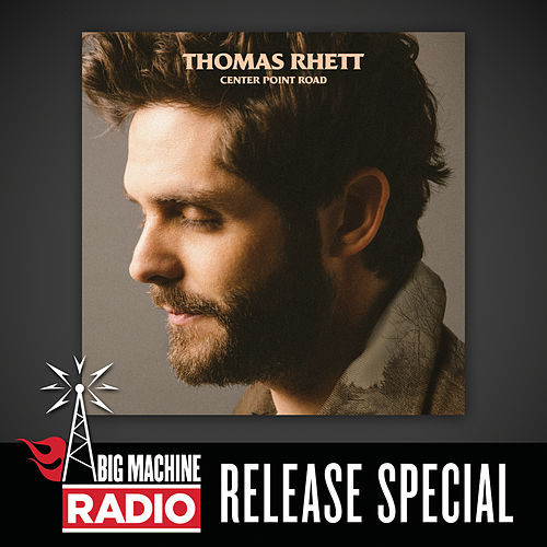 Center Point Road (Big Machine Radio Release Special) by Thomas Rhett