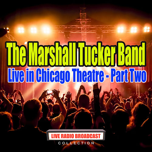 Live in Chicago Theatre - Part Two (Live) de The Marshall Tucker Band