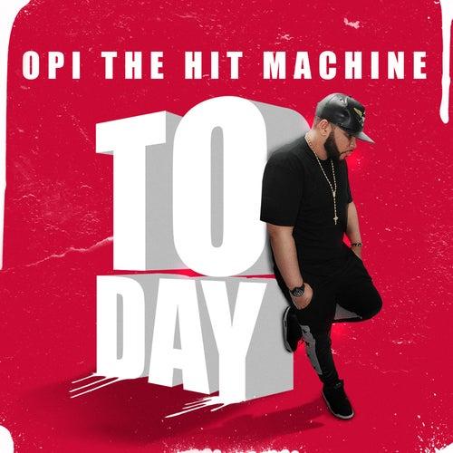 Today de Opi the Hit Machine