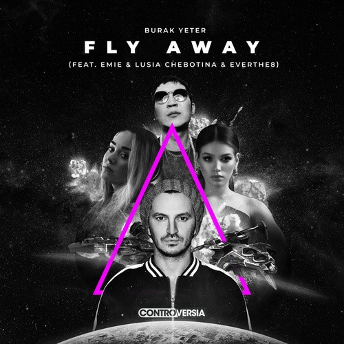 Fly Away (feat. Emie, Lusia Chebotina & Everthe8) by Burak Yeter