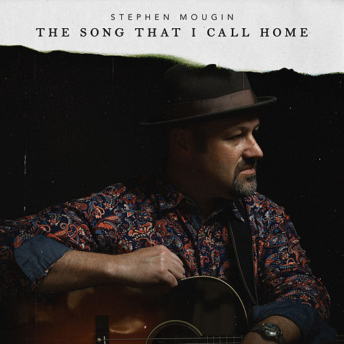 The Song That I Call Home by Stephen Mougin