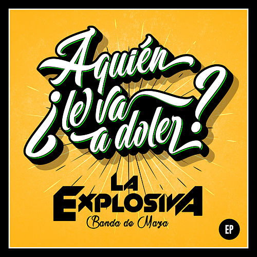 ¿A Quién Le Va A Doler? (EP) de La Explosiva Banda De Maza