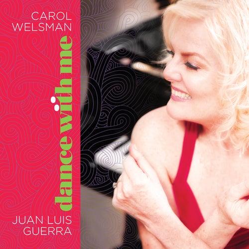 Dance with Me (Si Tú No Bailas Conmigo) by Carol Welsman