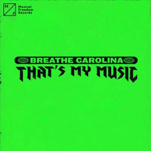 That's My Music by Breathe Carolina