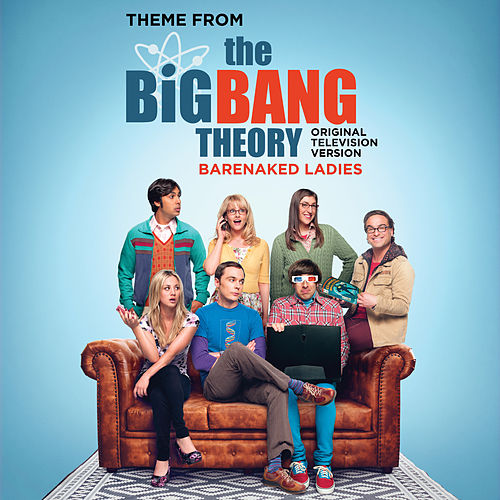 Theme From The Big Bang Theory (Original Television Version) by Barenaked Ladies