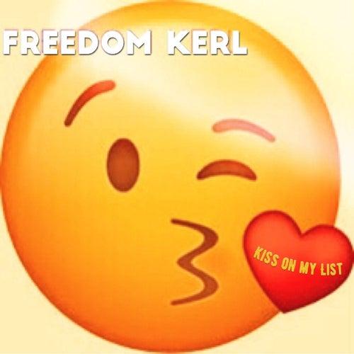Kiss on My List de Freedom Kerl