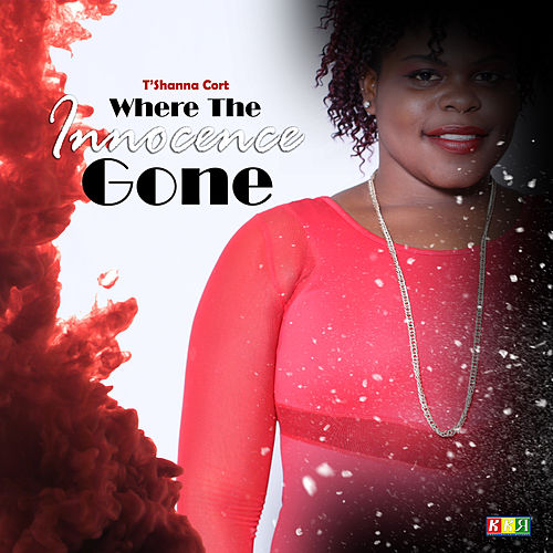 Where the Innocence Gone von T'shanna Cort