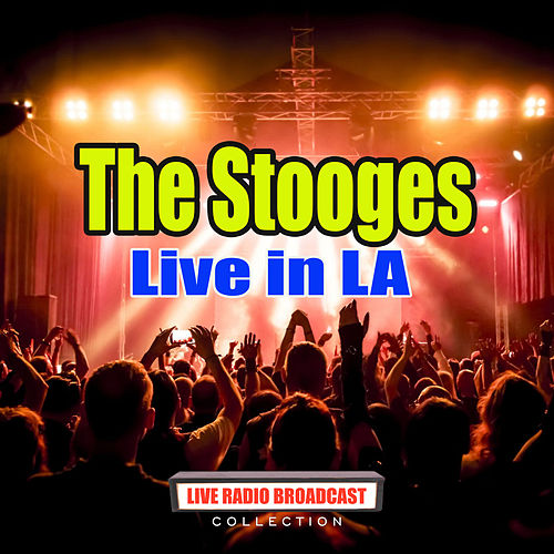 Live in LA (Live) von The Stooges