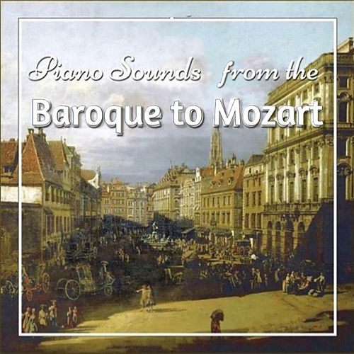 Piano Sounds from the Baroque to Mozart de Caterina Barontini