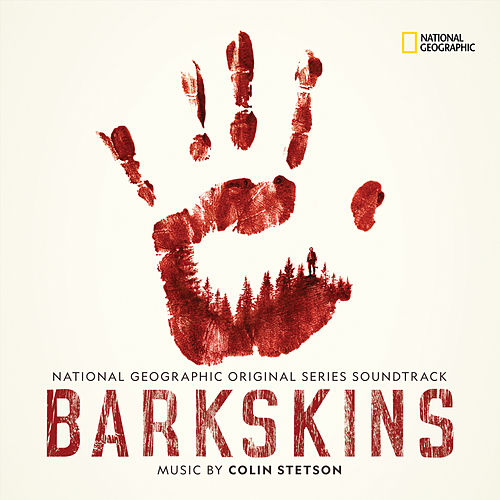 Barkskins (National Geographic Original Series Soundtrack) by Colin Stetson