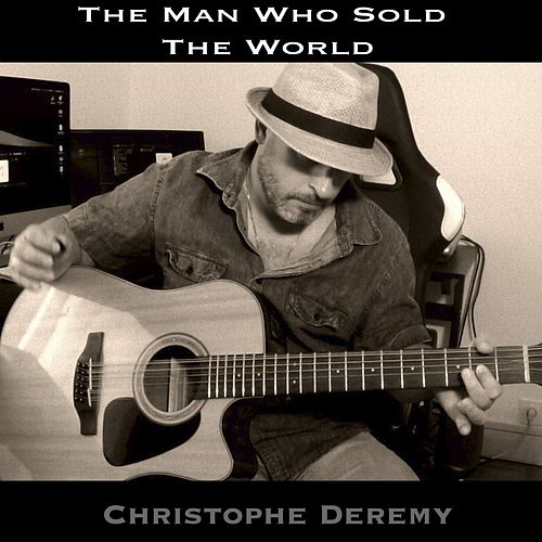 The Man Who Sold the World van Christophe Deremy