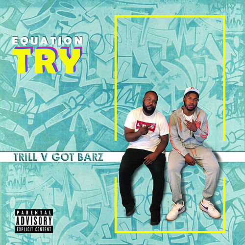 Try (Got Barz) by Equation