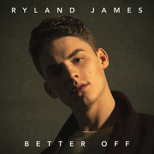 Better Off di Ryland James