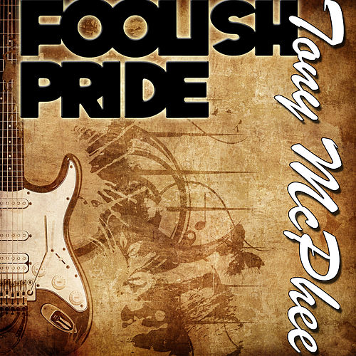 Foolish Pride by Tony McPhee