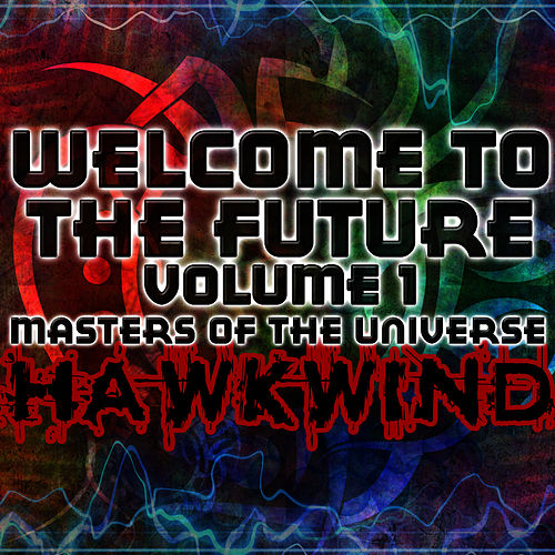 Welcome To The Future Volume 1 - Masters Of The Universe by Hawkwind