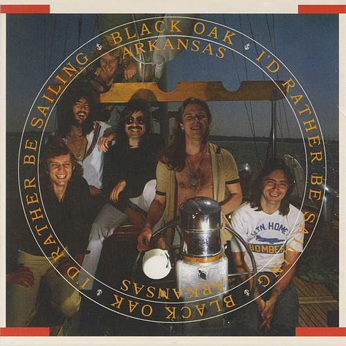 I'd Rather Be Sailing by Black Oak Arkansas