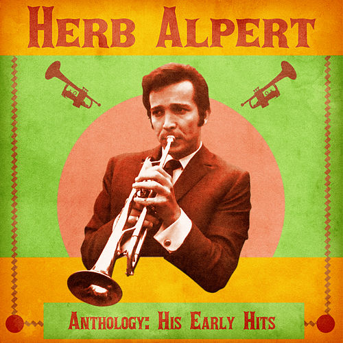 Anthology: His Early Hits (Remastered) by Herb Alpert