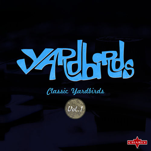 Classic Yardbirds Vol.1 di The Yardbirds
