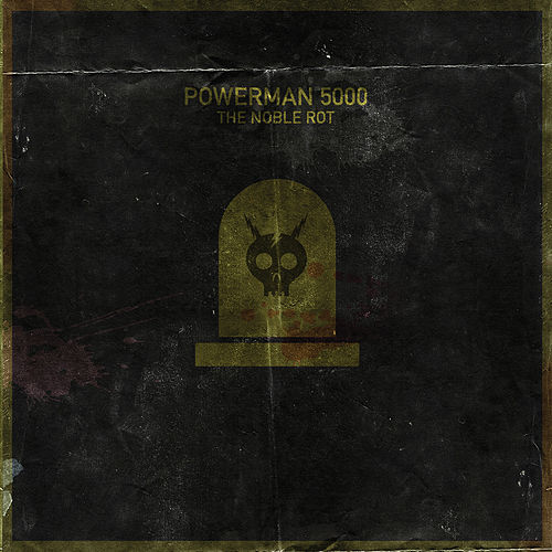 The Noble Rot by Powerman 5000