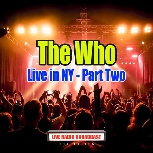 Live in NY - Part Two (Live) by The Who