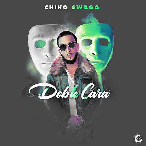 Doble Cara by Chiko Swagg
