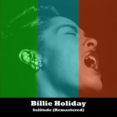Solitude (Remastered) de Billie Holiday