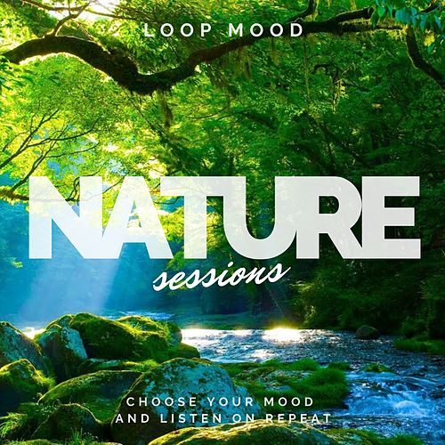 Nature Sessions de Loop Mood