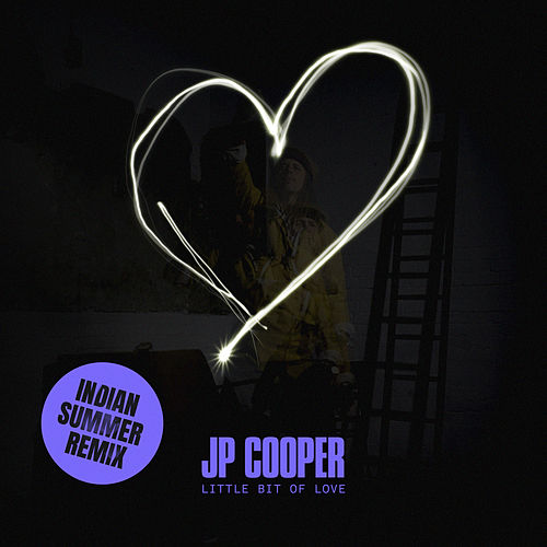 Little Bit Of Love (Indian Summer Remix) van JP Cooper