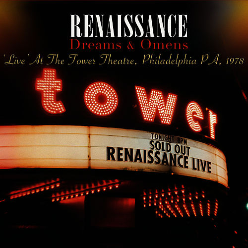 Dreams & Omens - Live At The Tower Theatre, Philadelphia PA, 1978 (Digitally Remastered Version) by Renaissance