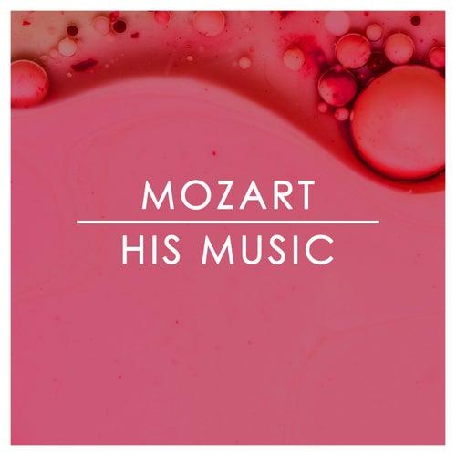 Mozart: His Music von Wolfgang Amadeus Mozart