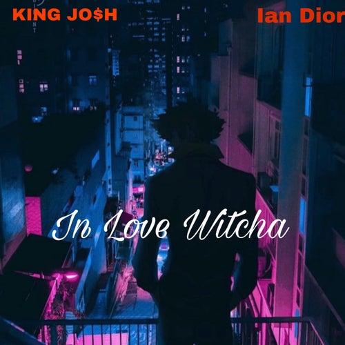 In Love Witcha von King Jo$h