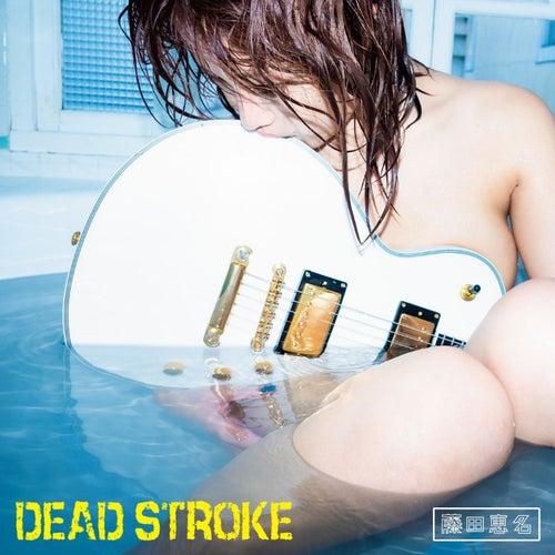 DEAD STROKE by Ena Fujita