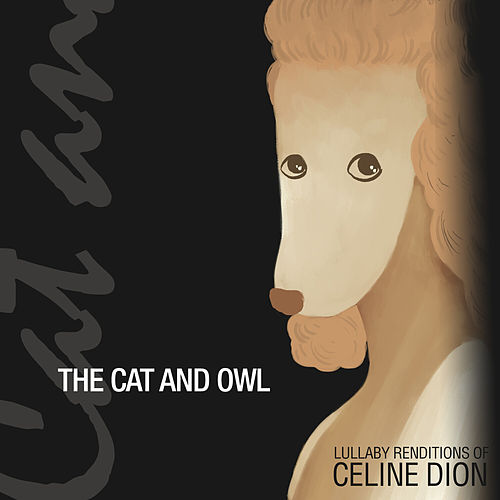 Lullaby Renditions of Celine Dion von The Cat and Owl