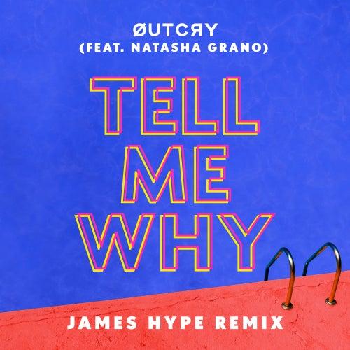 Tell Me Why (feat. Natasha Grano) (James Hype Remix) de Outcry