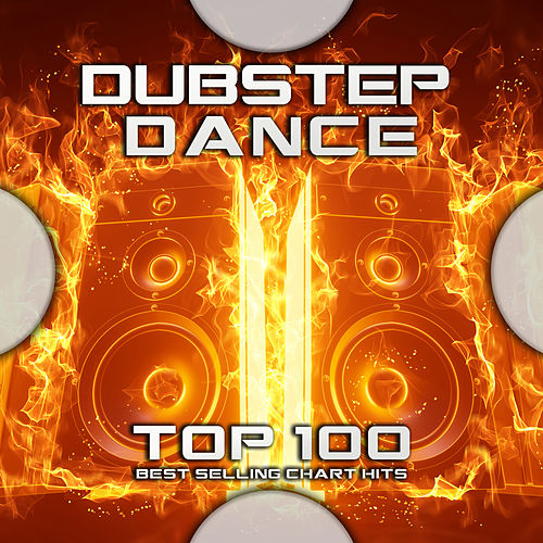 Dubstep Dance Top 100 Best Selling Chart Hits by Dubstep (1)