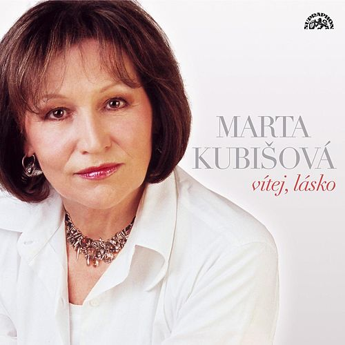 Vítej, lásko by Marta Kubišová