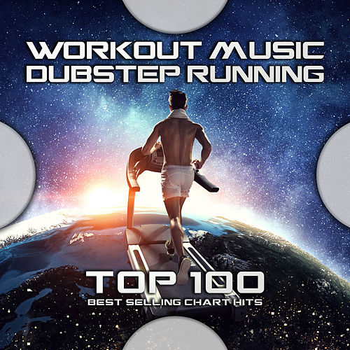 Working Music Dubstep Running Top 100 Best Selling Chart Hits by Dubstep (1)