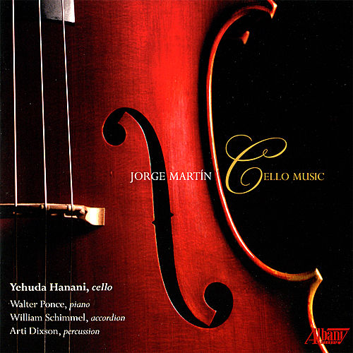 Jorge Martin: Cello Music de Yehuda Hanani