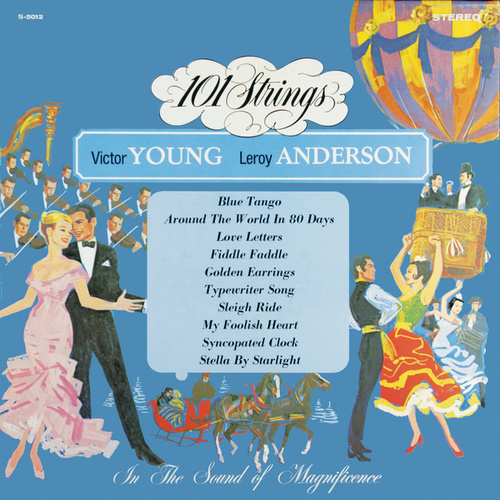 Victor Young & Leroy Anderson (Remastered from the Original Alshire Tapes) by 101 Strings Orchestra