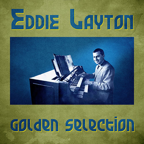 Golden Selection (Remastered) by Eddie Layton